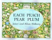 Each Peach Pear Plum - Janet Ahlberg