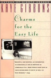 Charms for Easy Life T - Kaye Gibbons