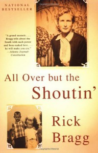 All Over But the Shoutin' - Rick Bragg