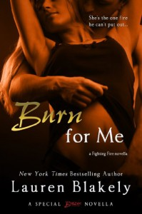 Burn for Me (a Fighting Fire novella) (Entangled Brazen) - Lauren Blakely