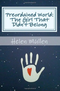 Preordained World:: The Girl That Didn't Belong - Helen Mullen