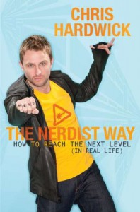 The Nerdist Way: How to Reach the Next Level (In Real Life) - Chris Hardwick