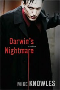 Darwin's Nightmare - Mike Knowles