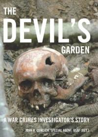 The Devil's Garden: A War Crimes Investigator's Story - John R. Cencich