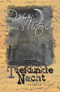 Tiefdunkle Nacht (Darian & Victoria #3) - Stefanie Hasse