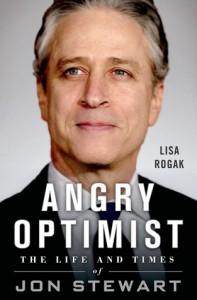 Angry Optimist: The Life & Times of Jon Stewart - Lisa Rogak