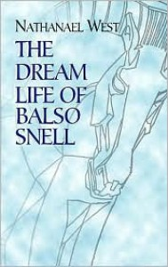 The Dream Life of Balso Snell - Nathanael West
