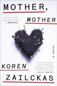 Mother, Mother: A Novel - Koren Zailckas