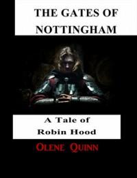 The Gates of Nottingham - Olene Quinn