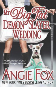 My Big Fat Demon Slayer Wedding - Angie Fox