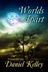 Worlds Apart - Daniel Kelley