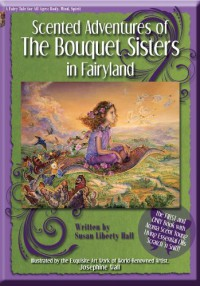 Scented Adventures Of The Bouquet Sisters In Fairyland - Susan Liberty Hall