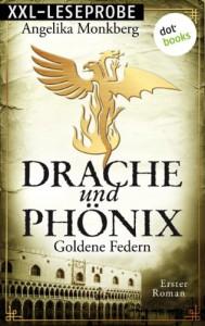Drache und Phönix: Goldene Federn - XXL-Leseprobe: Erster Roman (German Edition) - Angelika Monkberg