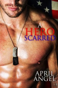 A Hero Scarred (BBW Interracial Romance) (Wounded Soldiers #2) - April Angel, Milly Taiden