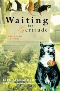 Waiting for Gertrude: A Graveyard Gothic - Bill Richardson, Bill Pechet