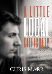 A Little Local Difficulty - Chris Marr