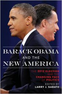 Barack Obama and the New America: The 2012 Election and the Changing Face of Politics - James Campbell, Diana Owen, Susan MacManus