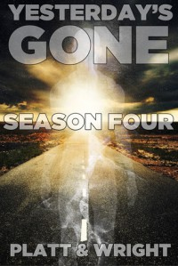 Yesterday's Gone: Season Four - Jason Whited, David  W. Wright, Sean Platt