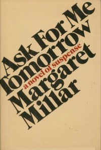 Ask For Me Tomorrow - Margaret Millar