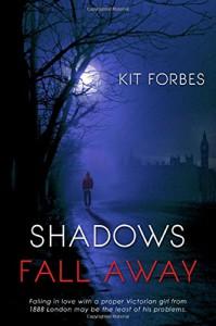Shadows Fall Away - Kit Forbes