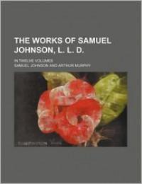 The Works Of Samuel Johnson, L. L. D. (10); In Twelve Volumes - Samuel Johnson