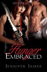 Hunger Embraced - Jennifer  James