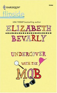 Undercover with the Mob - Elizabeth Bevarly
