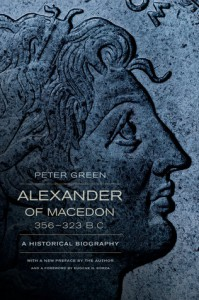 Alexander of Macedon, 356-323 B.C.: A Historical Biography - Peter Green, Eugene N. Borza