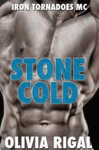Stone Cold: An Iron Tornadoes MC Romance (Iron Tornadoes Motorcycle Club Romance) - Olivia Rigal