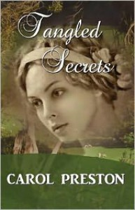 Tangled Secrets - Carol Preston