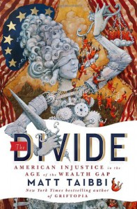 The Divide: American Injustice in the Age of the Wealth Gap - Matt Taibbi