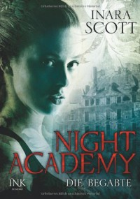 Die Begabte (Night Academy #1) - Inara Scott