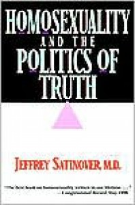 Homosexuality and the Politics of Truth - Jeffrey Burke Satinover, Baker Books