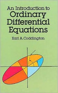 An Introduction to Ordinary Differential Equations - Earl A. Coddington