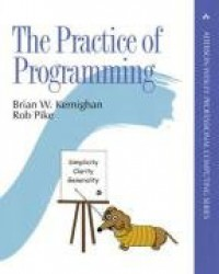 The Practice of Programming (Addison-Wesley Professional Computing Series) - 'Brian W. Kernighan',  'Rob Pike'