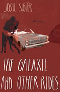 The Galaxie and Other Rides - Josie Sigler