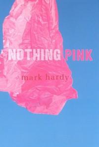 Nothing Pink - Mark Hardy