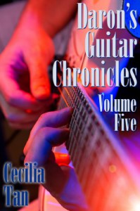 Daron's Guitar Chronicles: Volume Five - Cecilia Tan