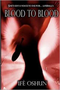Blood to Blood - Ife Oshun