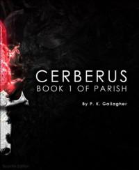 Cerberus - P.K. Gallagher