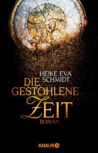 Die gestohlene Zeit: Roman - Heike Eva Schmidt