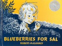 Blueberries for Sal - Robert McCloskey