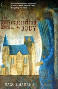The Resurrection of the Body - Maggie Hamand
