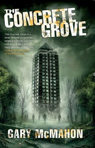 The Concrete Grove (Concrete Grove, #1) - Gary McMahon