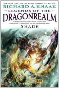 Legends of the Dragonrealm: Shade - Richard A. Knaak