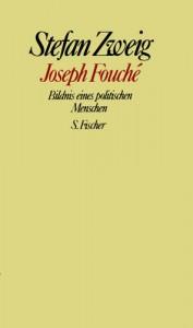 Joseph Fouche. Bildnis Eines Politischen Menschen - Stefan Zweig