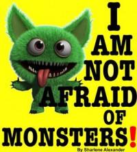 i am not afraid of monsters - Sharlene Alexander