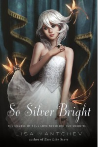 So Silver Bright - Lisa Mantchev