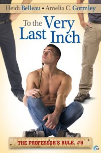 To the Very Last Inch - Heidi Belleau, Amelia C. Gormley
