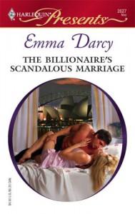 The Billionaire's Scandalous Marriage (Harlequin Presents, #2627) - Emma Darcy